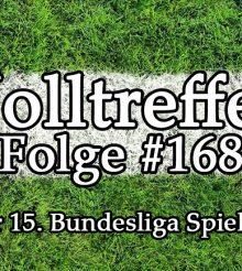 Volltreffer #168 – Der 15. Bundesliga Spieltag